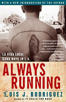 Always Running: La Vida Loca: Gang Days in L.A. by Luis Rodriguez