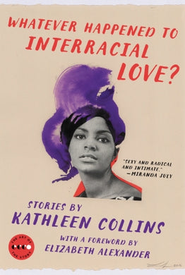 Whatever Happened to Interracial Love?: Stories by Kathleen Collins
