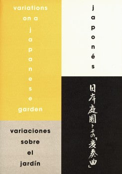 Variations On The Japanese Garden / Variaciones sobre el jardín japonés