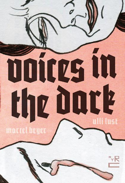 Voices in the Dark by Ulli Lust and Marcel Beyer
