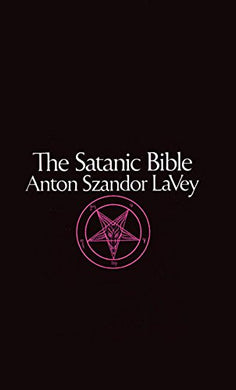 The Satanic Bible by Anton Szandor Lavey