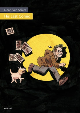 His Last Comic by Noah Van Sciver