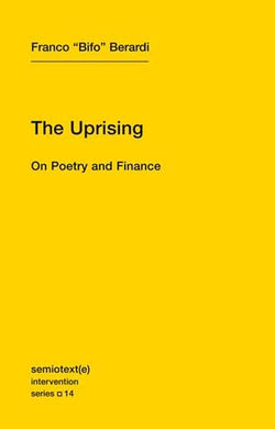 The Uprising: On Poetry and Finance By Franco