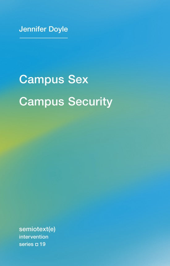 Campus Sex, Campus Security By Jennifer Doyle