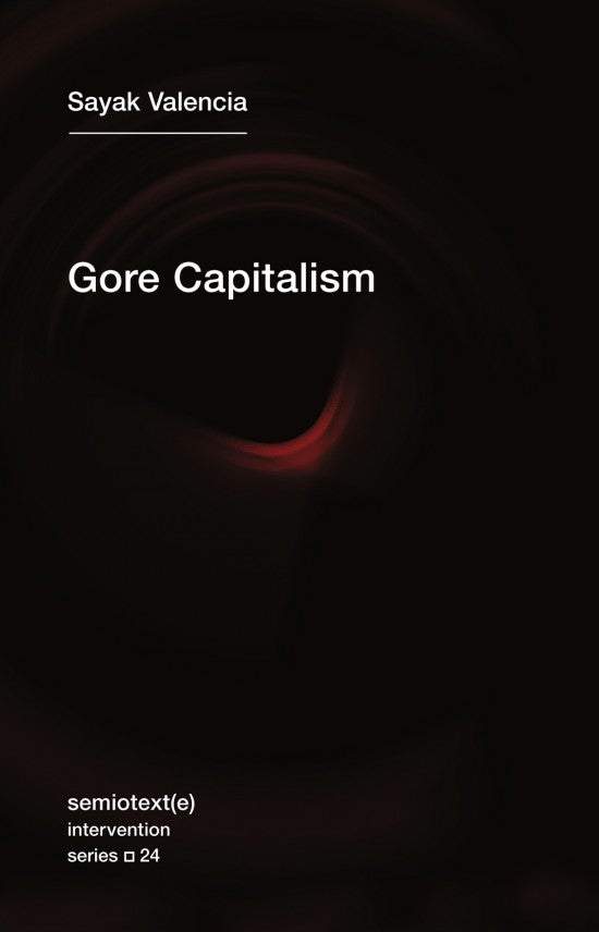 Gore Capitalism By Sayak Valencia