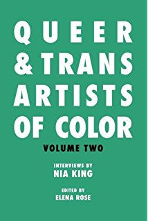 Queer & Trans Artists of Color (Volume 2) by Nia King