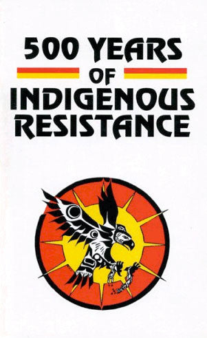 500 Years of Indigenous Resistance by Zig Zag