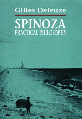 Spinoza: Practical Philosophy by Gilles Deleuze