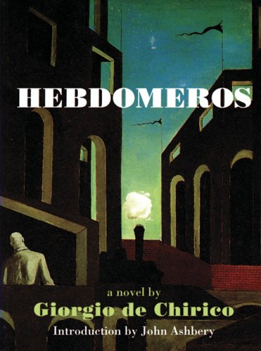 Hebdomeros & Other Writngs by Giorgio de Chirico