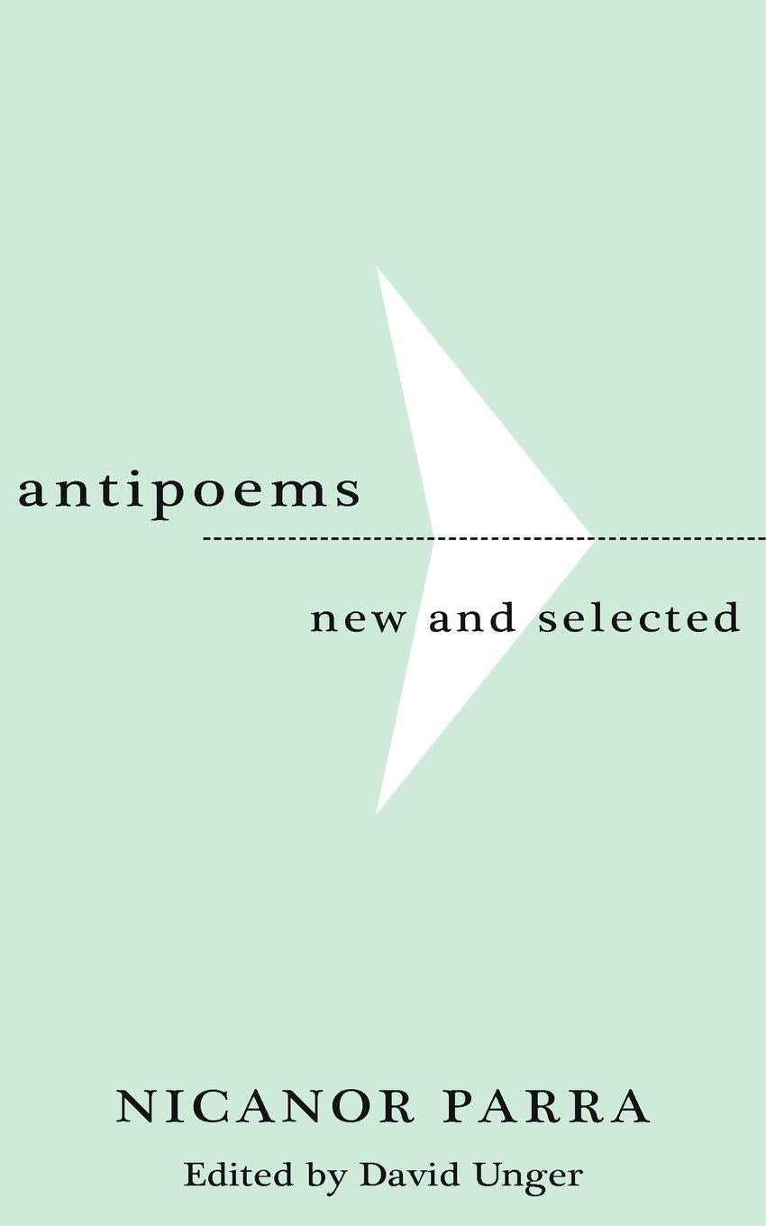 Antipoems: New and Selected by Nicanor Parra
