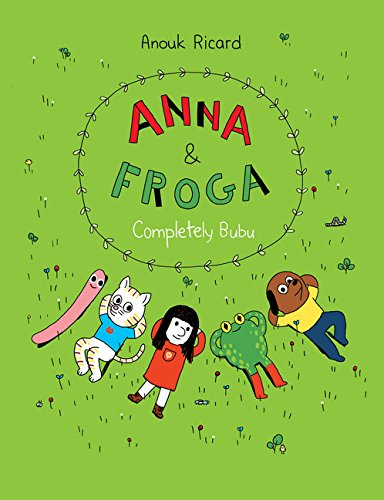 Anna and Froga: Completely Bubu by Anouk Ricard