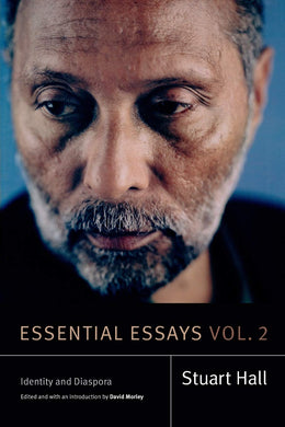 Essential Essays, Volume 2: Identity and Diaspora by Stuart Hall