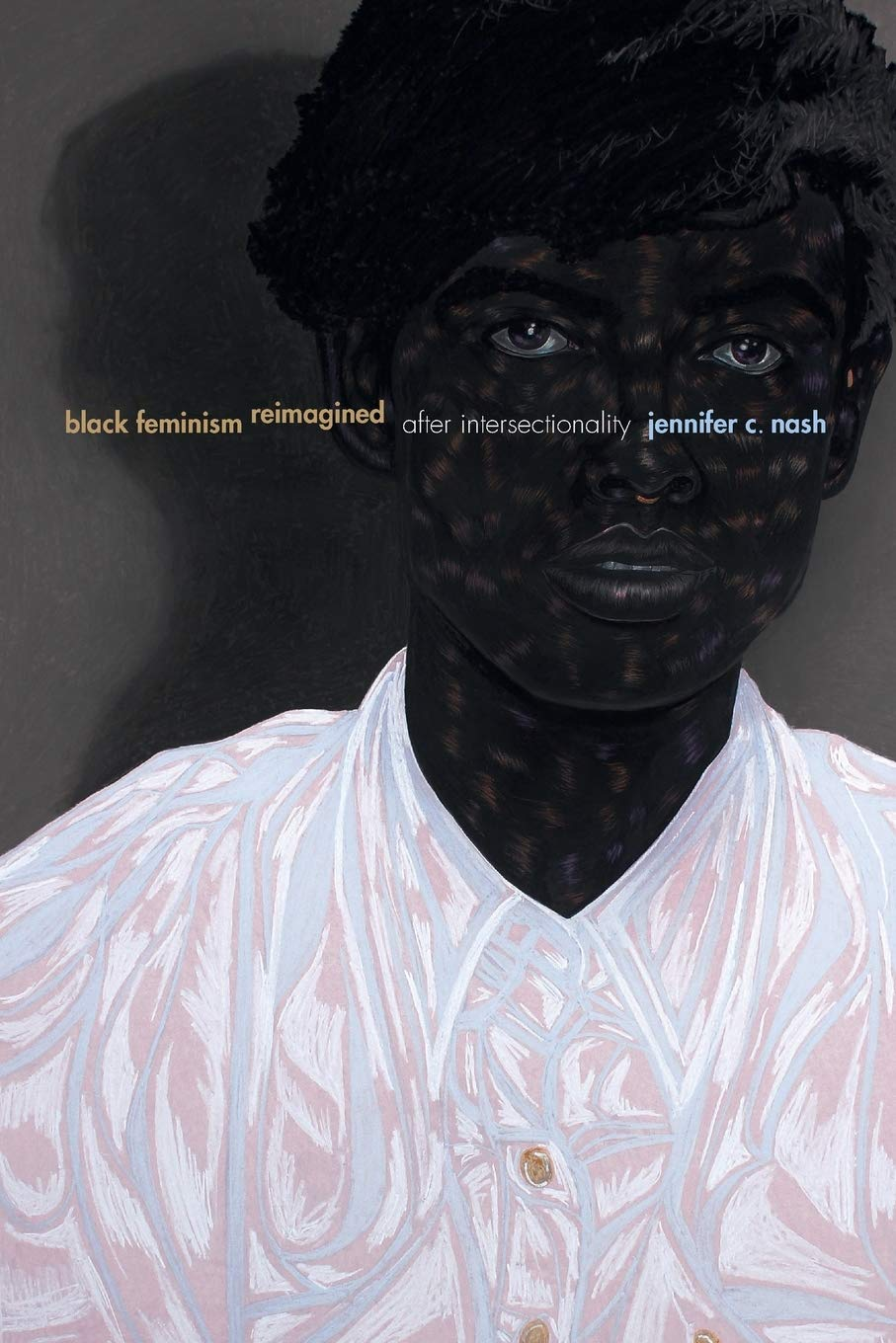 Black Feminism Reimagined: After Intersectionality by Jennifer C. Nash