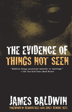 Evidence of Things Not Seen by James Baldwin