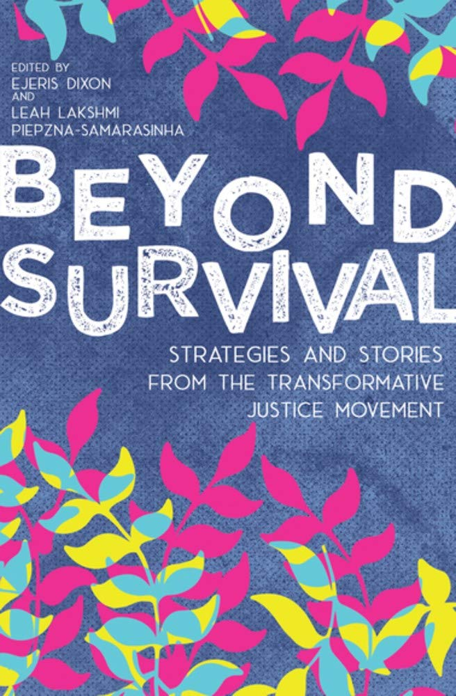 Beyond Survival: Strategies and Stories from the Transformative Justice Movement by Leah Lakshmi Piepzna-Samarasinha