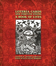 Lotería Cards and Fortune Poems: A Book of Lives by Juan Felipe Herrera