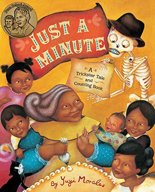 Just a Minute: A Trickster Tale and Counting Book by Yuyi Morales