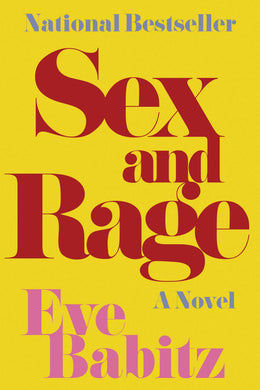 Sex and Rage: A Novel by Eve Babitz