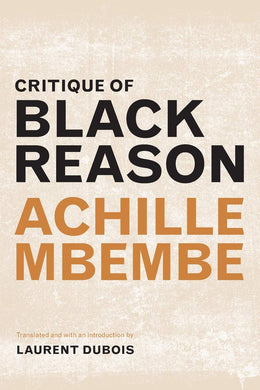 Critique of Black Reason by Achille Mbembe