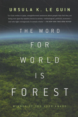 The Word for World is Forest by Ursula Le Guin