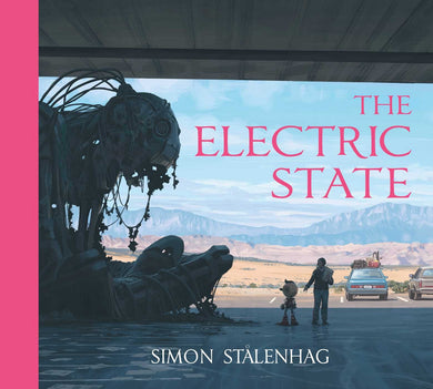 The Electric State by Simon Stålenhag (Signed)