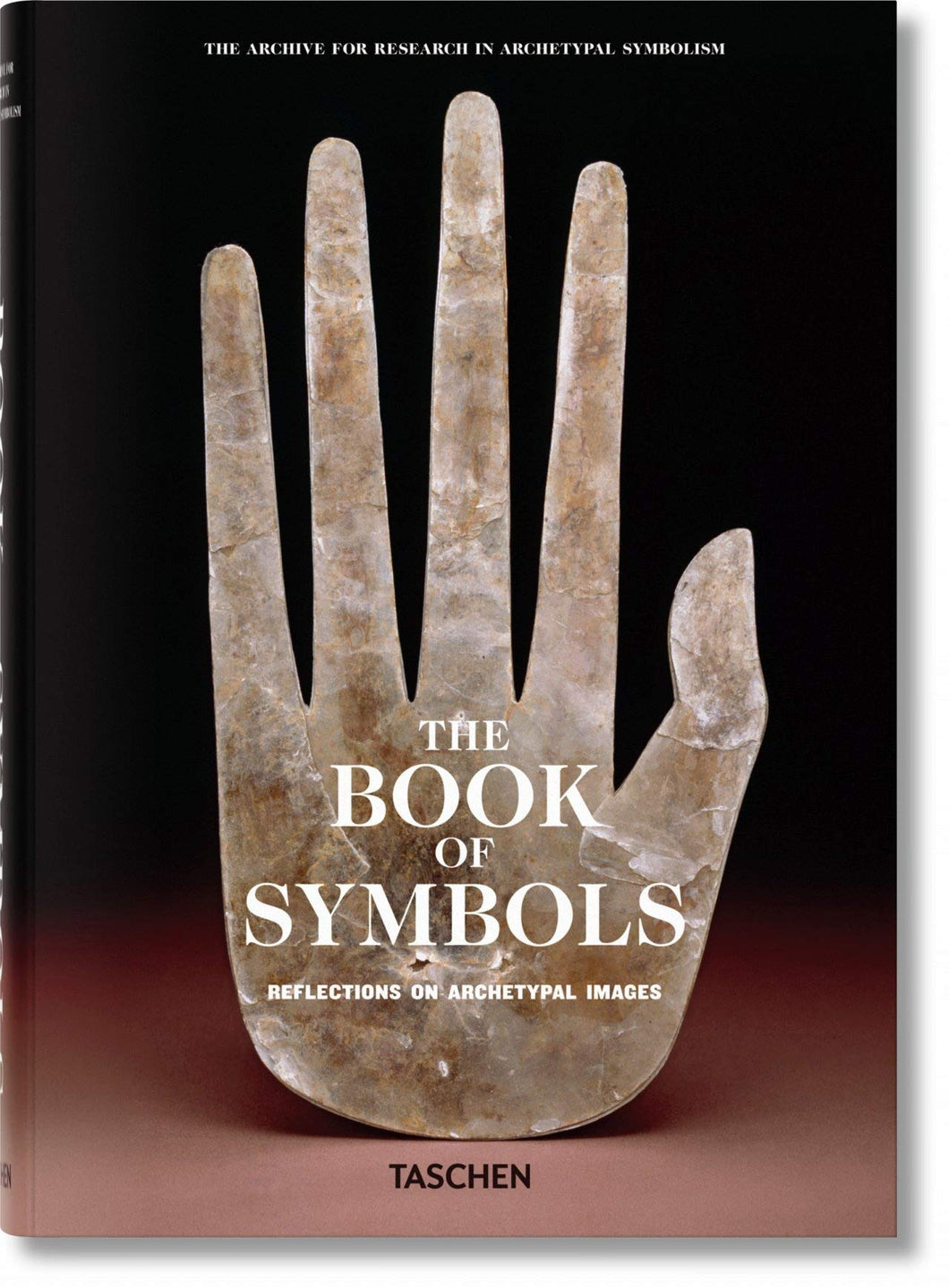 The Book of Symbols: Reflections on Archetypal Images by Archive for Research in Archetypal Symbolism (ARAS)
