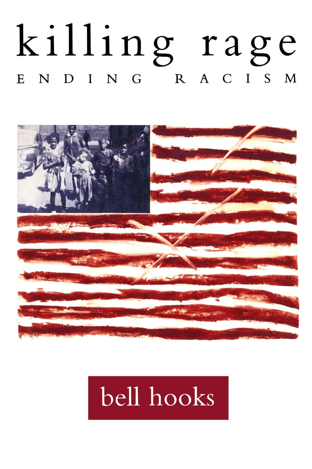 Killing Rage: Ending Racism by Bell Hooks