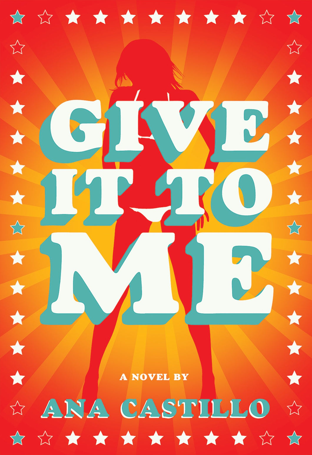 Give it to Me by Ana Castillo