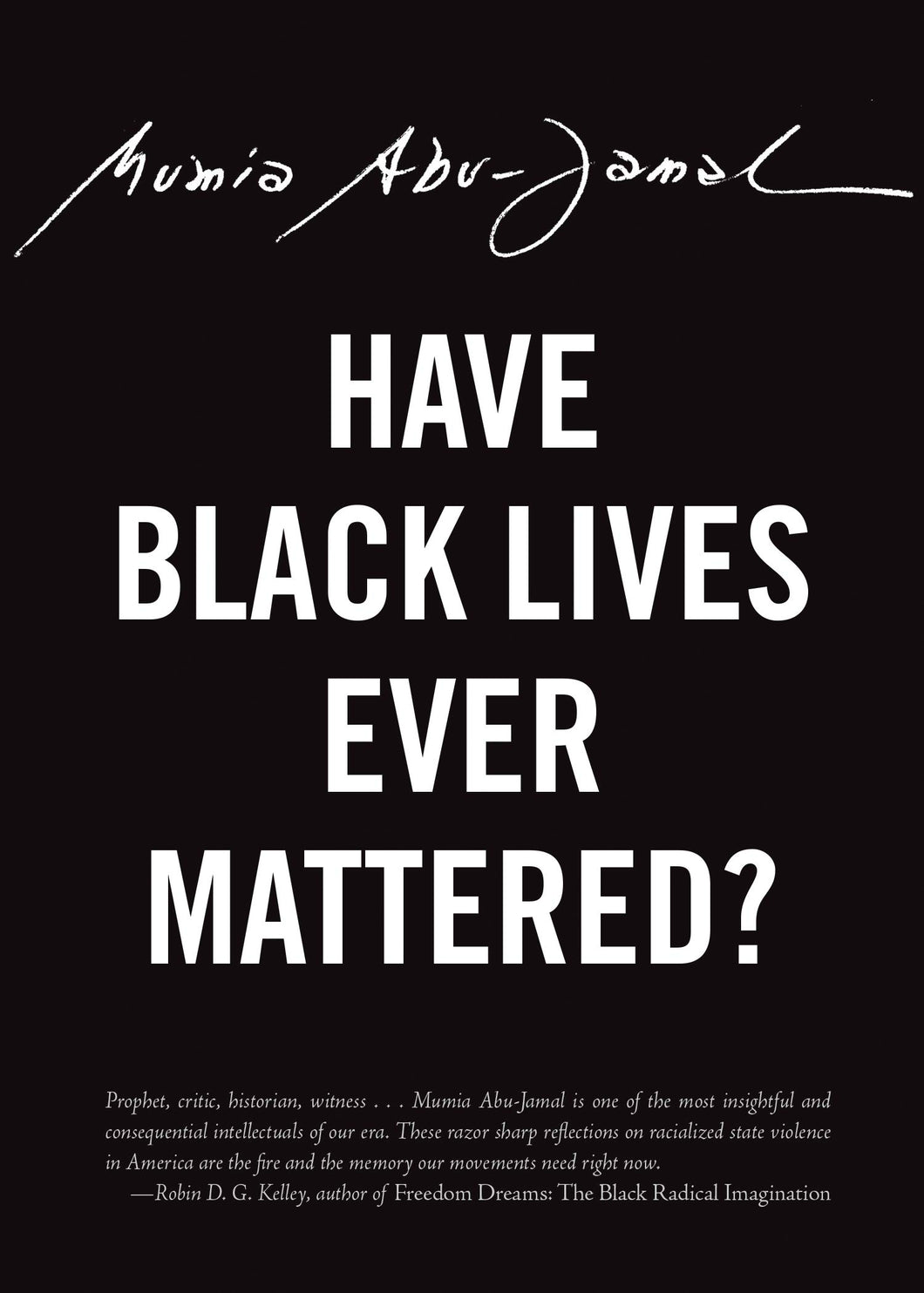 Have Black Lives Ever Mattered? by Mumia Abu-Jamal