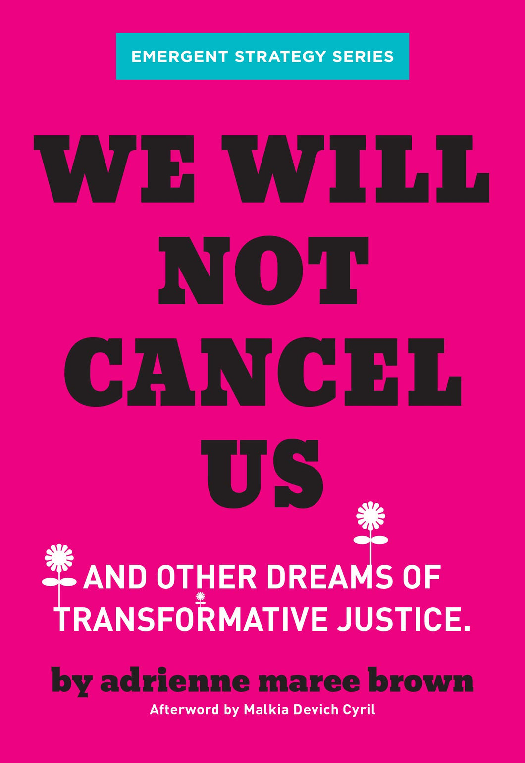 We Will Not Cancel Us: And Other Dreams of Transformative Justice (Emergent Strategy Series) by Adrienne Maree Brown