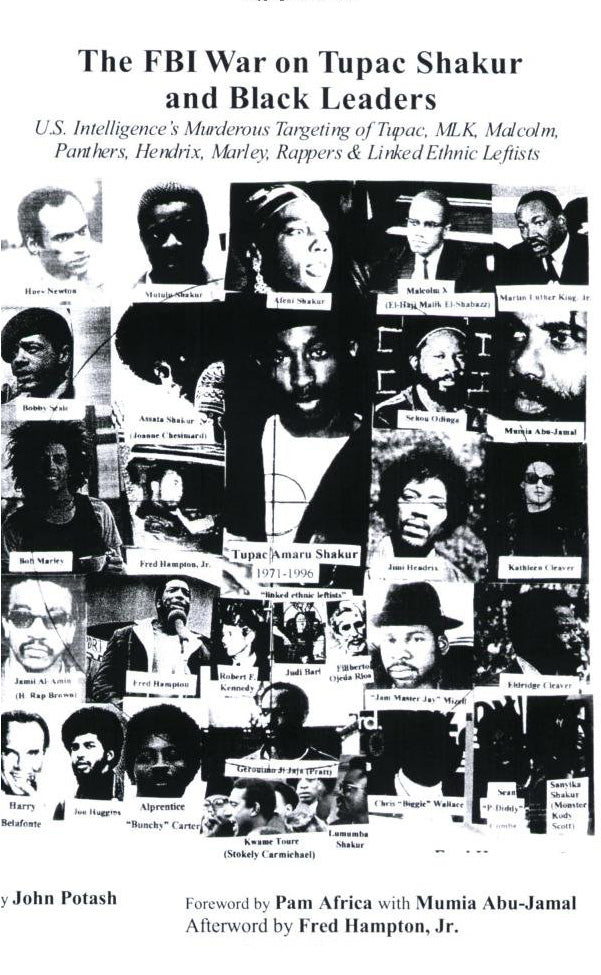 The FBI War on Tupac Shakur and Black Leaders: U.S. Intelligence's Murderous Targeting of Tupac, MLK, Malcolm, Panthers, Hendrix, Marley, Rappers and Linked Ethnic Leftists by John Potash