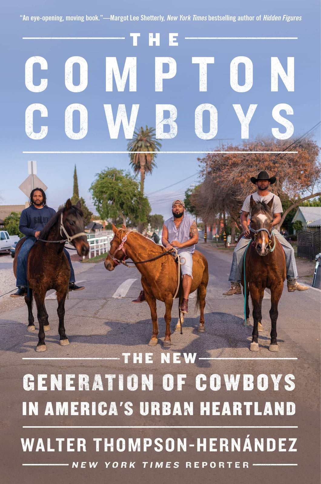 The Compton Cowboys: The New Generation of Cowboys in America's Urban Heartland  by Walter Thompson-Hernandez