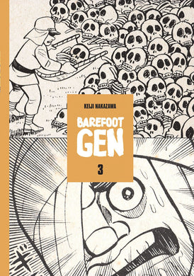 Barefoot Gen, Vol. 3: Life After the Bomb by Keiji Nakazawa