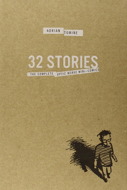 32 Stories: The Complete Optic Nerve Mini-Comics by Adrian Tomine