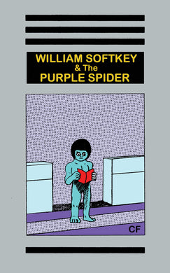 William Softkey and the Purple Spider by Christopher Forgues (C.F.)