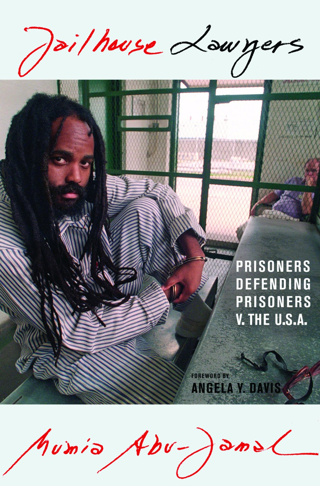 Jailhouse Lawyers: Prisoners Defending Prisoners v. the USA by Mumia Abu-Jamal