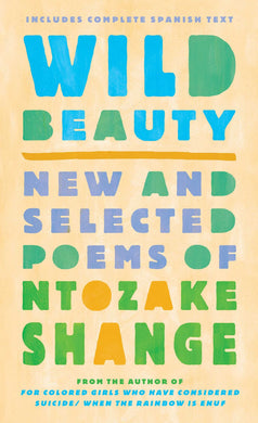 Wild Beauty: New and Selected Poems by Ntozake Shange