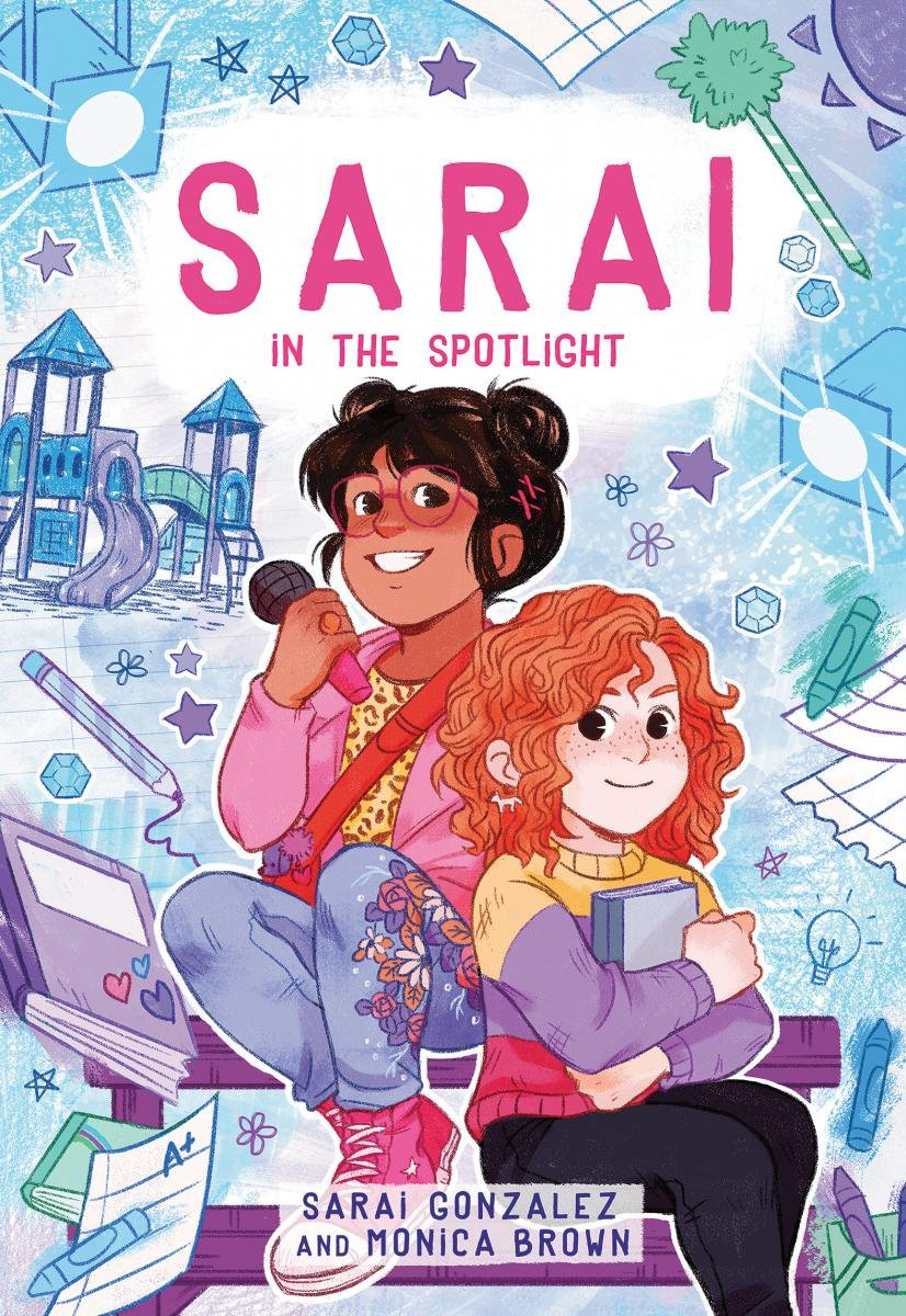 Sarai in the Spotlight! (Sarai #2) by Sarai Gonzalez, Monica Brown