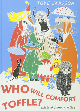 Who Will Comfort Toffle?: A Tale of Moomin Valley by Tove Jansson