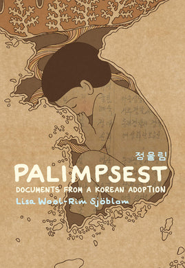 Palimpsest: Documents From a Korean Adoption by Lisa Wool-Rim Sjöblom