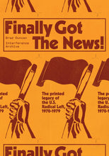 Finally Got the News: The Printed Legacy of the U.S. Radical Left, 1970-1979