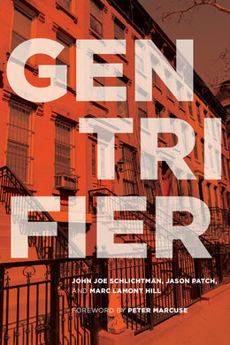 Gentrifier by John Joe Schlichtman, Jason Patch, Marc Lamont Hill