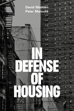 In Defense of Housing: The Politics of Crisis by Peter Marcuse and David Madden