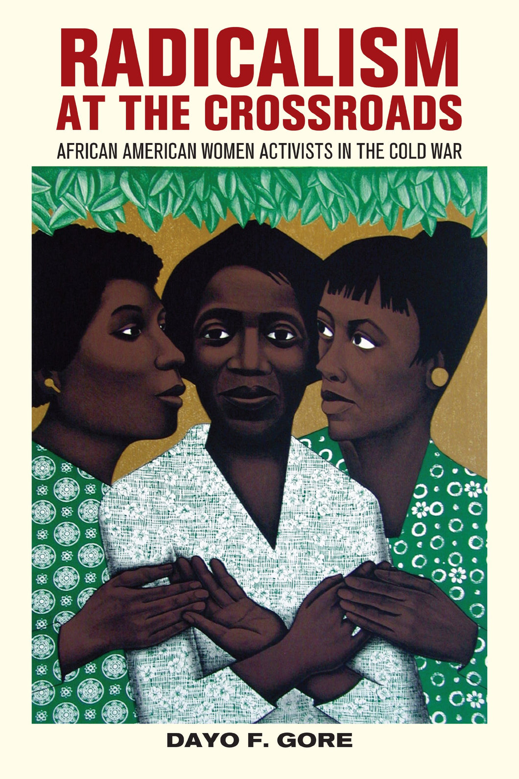 Radicalism at the Crossroads: African American Women Activists in the Cold War by Dayo F. Gore
