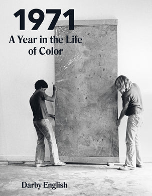 1971: A Year in the Life of Color by Darby English