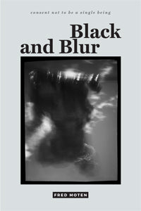 Black and Blur by Fred Moten