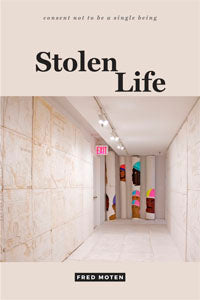 Stolen Life by Fred Moten