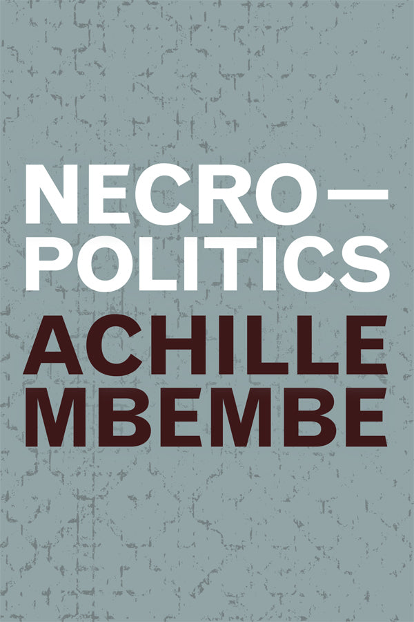 Necropolitics by Achille Mbembe