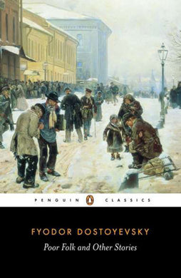 Poor Folk and Other Stories by Fyodor Dostoevsky