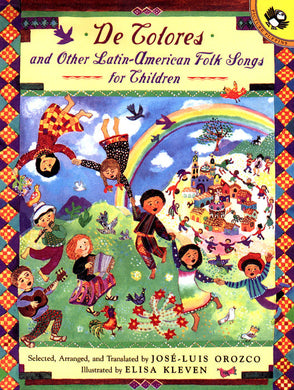De Colores and Other Latin American Folksongs for Children by Jose-Luis Orozco and Elisa Kleven